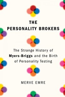 The Personality Brokers by Merve Emre (9780385541909) - HardCover - Biographies General Biographies