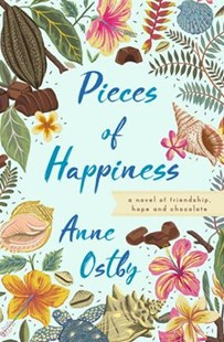 Pieces of Happiness by Anne Ostby, Carole Baron (9780385542807) - HardCover - Modern & Contemporary Fiction General Fiction