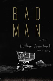 Bad Man by Dathan Auerbach (9780385542920) - HardCover - Crime Mystery & Thriller