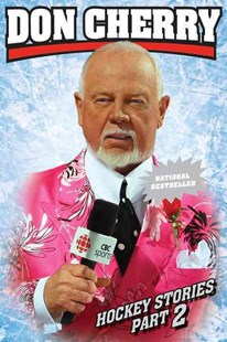 Don Cherry's Hockey Stories, Part 2 by Don Cherry, Al Strachan (9780385670050) - PaperBack - Biographies General Biographies