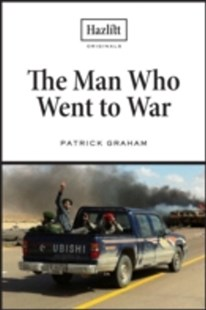 (ebook) Man Who Went to War - Biographies General Biographies