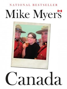 Canada by Mike Myers (9780385689274) - PaperBack - Biographies Entertainment