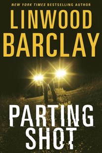 Parting Shot by Linwood Barclay (9780385690232) - HardCover - Crime Mystery & Thriller