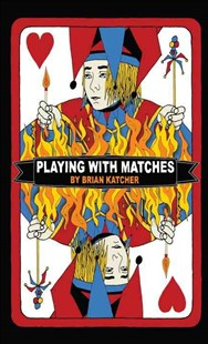 Playing With Matches by Brian Katcher (9780385735452) - PaperBack - Children's Fiction