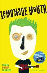Lemonade Mouth by Mark Peter Hughes (9780385742085) - PaperBack - Children's Fiction Teenage (11-13)