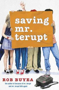 Saving Mr. Terupt by Robert W. Buyea (9780385743556) - HardCover - Children's Fiction Early Readers (0-4)