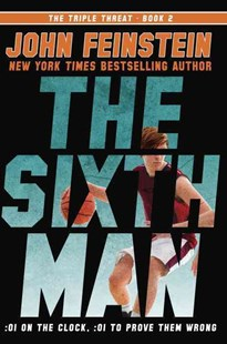 The Sixth Man (The Triple Threat, 2) by John Feinstein (9780385753500) - HardCover - Children's Fiction Older Readers (8-10)