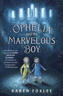 Ophelia and the Marvelous Boy by Karen Foxlee (9780385753548) - HardCover - Children's Fiction Older Readers (8-10)