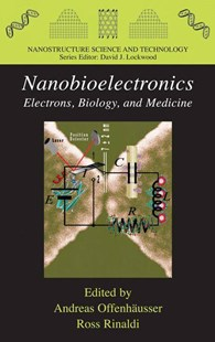 Nanobioelectronics - for Electronics, Biology, and Medicine by Andreas Offenhäusser, Ross Rinaldi (9780387094588) - HardCover - Science & Technology Engineering