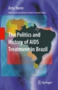 (ebook) Politics and History of AIDS Treatment in Brazil - Politics International Politics