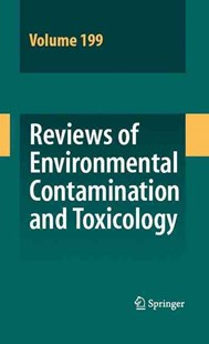 Reviews of Environmental Contamination and Toxicology 199 by David M. Whitacre (9780387098074) - HardCover - Science & Technology Biology