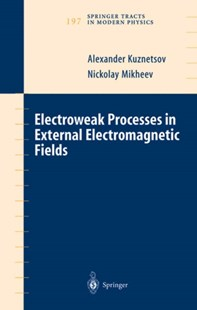 (ebook) Electroweak Processes in External Electromagnetic Fields - Science & Technology Physics