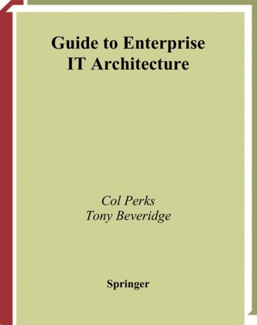 Guide to Enterprise IT Architecture