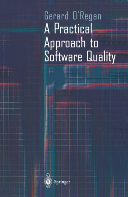 Practical Approach to Software Quality