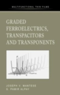 (ebook) Graded Ferroelectrics, Transpacitors and Transponents - Science & Technology Chemistry