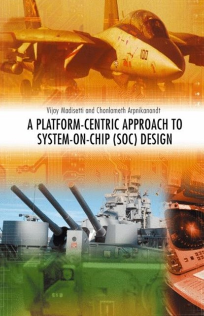 Platform-centric Approach to System-on-Chip (SoC) Design
