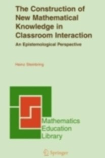 (ebook) Construction of New Mathematical Knowledge in Classroom Interaction - Education Teaching Guides