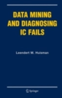 Data Mining and Diagnosing IC Fails