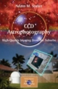 (ebook) CCD Astrophotography: High-Quality Imaging from the Suburbs - Art & Architecture Photography - Pictorial