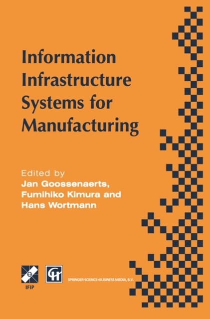 Information Infrastructure Systems for Manufacturing