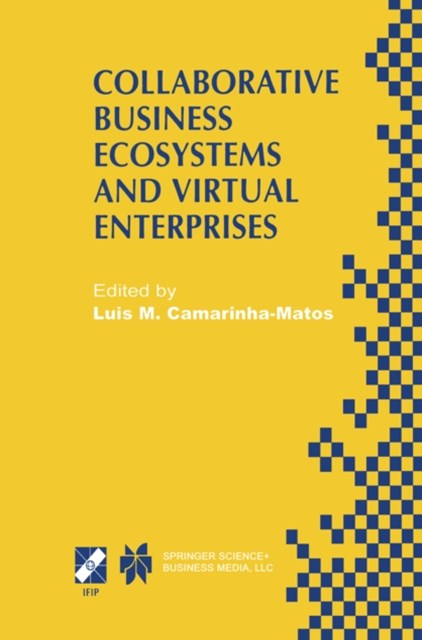 Collaborative Business Ecosystems and Virtual Enterprises
