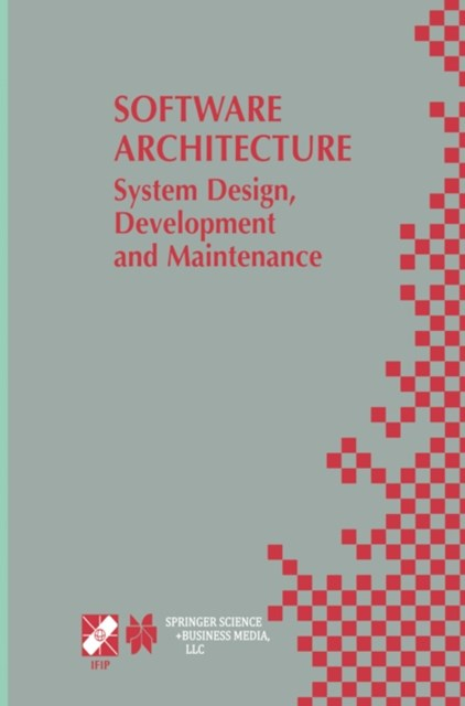 Software Architecture: System Design, Development and Maintenance