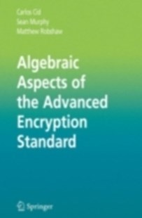 (ebook) Algebraic Aspects of the Advanced Encryption Standard - Computing Database Management