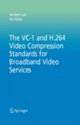 VC-1 and H.264 Video Compression Standards for Broadband Video Services