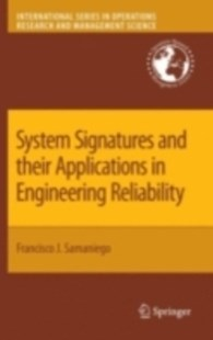 (ebook) System Signatures and their Applications in Engineering Reliability - Business & Finance Organisation & Operations
