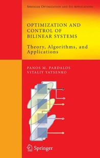 Optimization and Control of Bilinear Systems by Panos M. Pardalos, Vitaliy A. Yatsenko (9780387736686) - HardCover - Computing