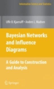 (ebook) Bayesian Networks and Influence Diagrams: A Guide to Construction and Analysis - Business & Finance Organisation & Operations