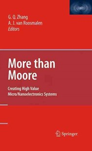 More Than Moore by G. Q. Zhang, Mart Graef, A. J. Van Roosmalen (9780387755922) - HardCover - Computing Hardware