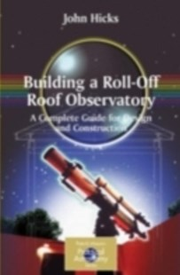 (ebook) Building a Roll-Off Roof Observatory - Art & Architecture Architecture