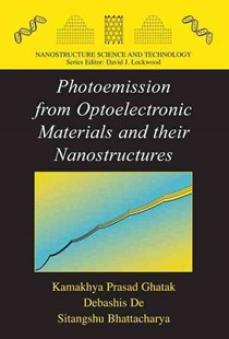Photoemission from Optoelectronic Materials and Their Nanostructures by Kamakhya Prasad Ghatak, Debashis De, Sitangshu Bhattacharya (9780387786056) - HardCover - Science & Technology Engineering
