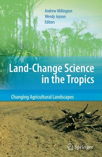Land Change Science in the Tropics by Andrew Millington, Wendy Jepson, Wendy Jepson (9780387788630) - HardCover - Business & Finance Ecommerce