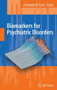 Biomarkers for Psychiatric Disorders by Chris W. Turck, Chris Turck (9780387792507) - HardCover - Reference Medicine