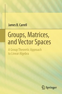 (ebook) Groups, Matrices, and Vector Spaces - Science & Technology Mathematics