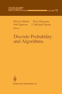 Discrete Probability and Algorithms by David Aldous, Persi Diaconis, Joel Spencer, J. Michael Steele, Laurent Saloff-Coste (9780387945323) - HardCover - Science & Technology Mathematics