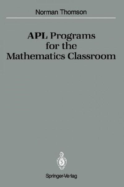 APL Programs for the Mathematics Classroom