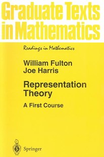 Representation Theory by William Fulton, Joe Harris (9780387974958) - PaperBack - Science & Technology Mathematics