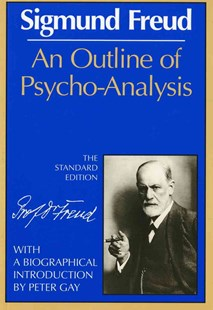 Outline of Psychoanalysis by Sigmund Freud, James Strachey, Peter Gay (9780393001518) - PaperBack - Social Sciences Psychology