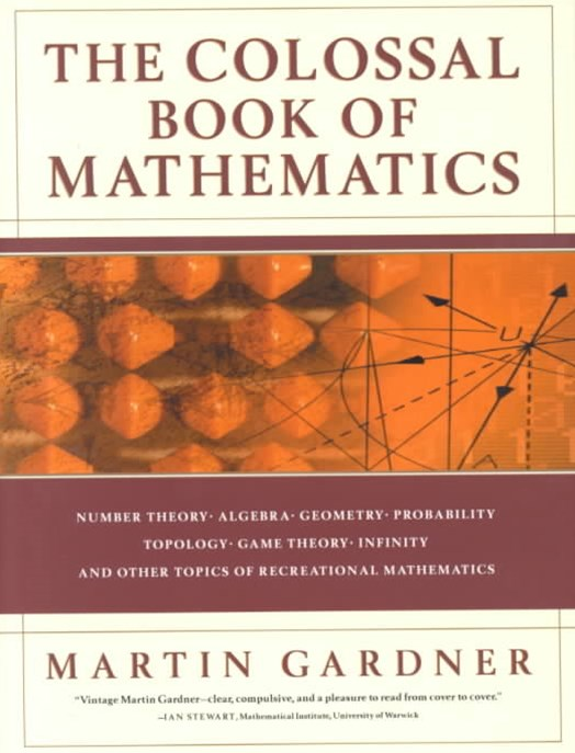 The Colossal Book of Mathematics Classic Puzzles, Paradoxes, and Problems