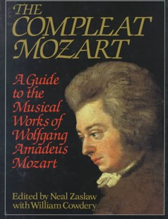 The Compleat Mozart by William Cowdery, Neal Zaslaw (9780393028867) - HardCover - Entertainment Music General