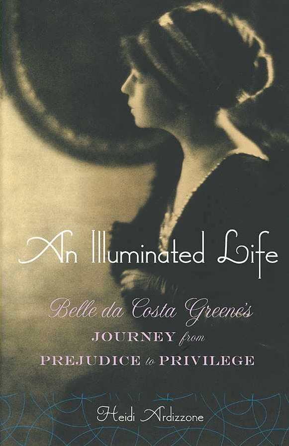 An Illuminated Life Bella Da Costa Greene's Journey From Prejudice to Privilege