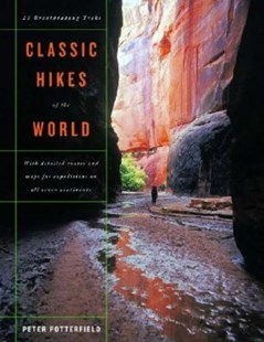 Classic Hikes of the World by Peter Potterfield (9780393057966) - HardCover - Sport & Leisure Other Sports
