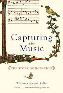 Capturing Music the Story of Notation by Thomas Forrest Kelly (9780393064964) - HardCover - Entertainment Music General