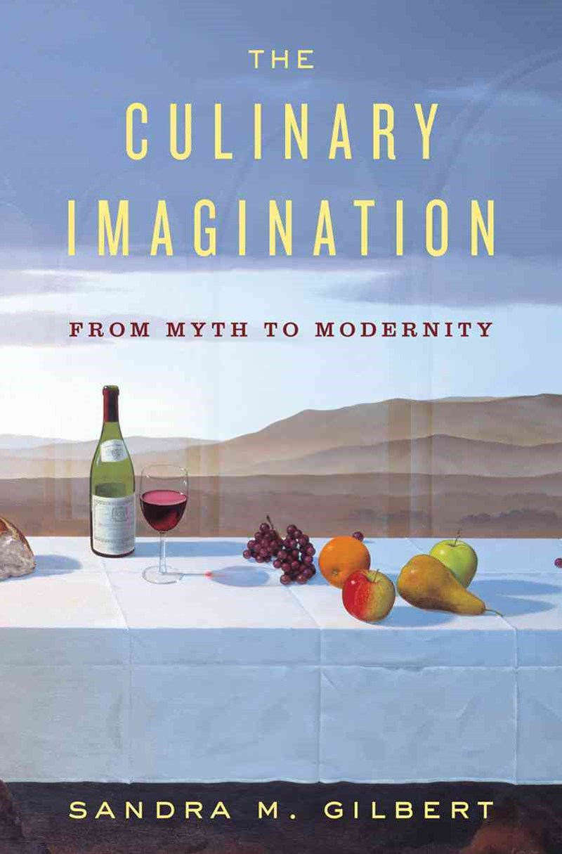 The Culinary Imagination From Myth to Modernity