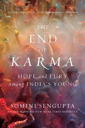 The End of Karma, Hope and Fury Among Indias      Young