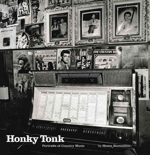 Honky Tonk Portraits of Country Music by Henry Horenstein, Eddie Stubbs (9780393073669) - HardCover - Art & Architecture Photography - Technique