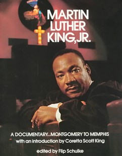 Martin Luther King, Jr. a Documentary...montgomery to Memphis by Flip Schulke, Coretta Scott King, Coretta King (9780393074925) - PaperBack - Non-Fiction Biography